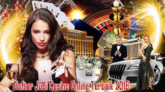 Daftar Judi Casino Online Terbaik 2018