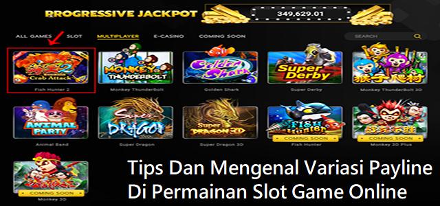 Tips Dan Mengenal Variasi Payline Di Permainan Slot Game Online