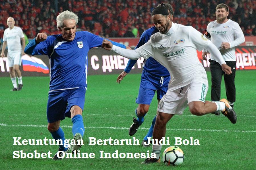 Keuntungan Bertaruh Judi Bola Sbobet Online Indonesia