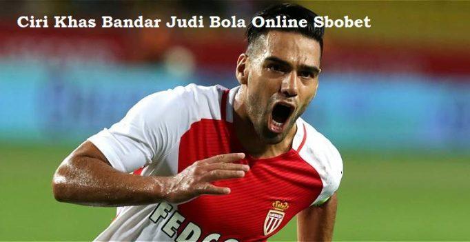 Ciri Khas Bandar Judi Bola Online Sbobet